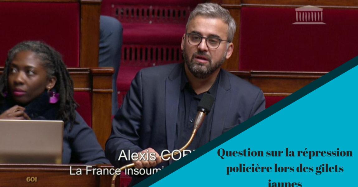 Alexis Corbière sur la répression policière lors des manifestations de gilets jaunes